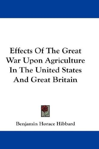 Effects Of The Great War Upon Agriculture In The United States And Great Britain
