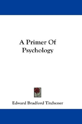 A Primer Of Psychology