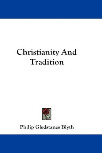 Download Christianity And Tradition