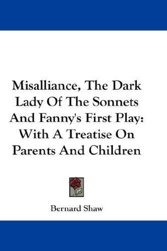 Download Misalliance, The Dark Lady Of The Sonnets And Fanny's First Play