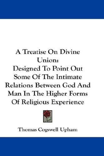 A Treatise On Divine Union