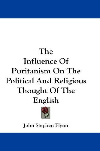 Download The Influence Of Puritanism On The Political And Religious Thought Of The English