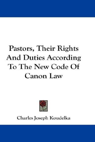 Pastors, Their Rights And Duties According To The New Code Of Canon Law