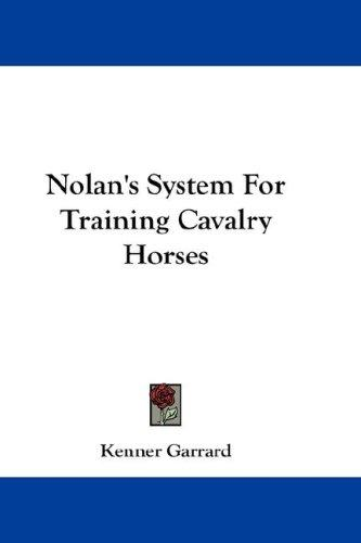 Nolan's System For Training Cavalry Horses