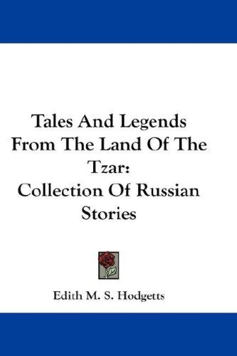 Tales And Legends From The Land Of The Tzar