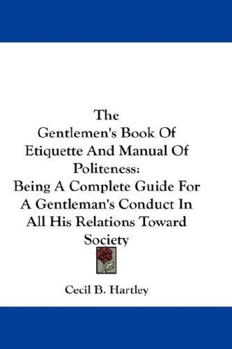 Download The Gentlemen's Book Of Etiquette And Manual Of Politeness