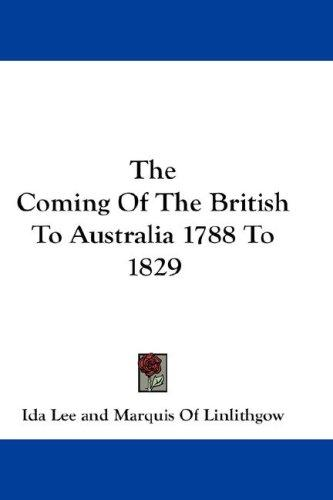 Download The Coming Of The British To Australia 1788 To 1829