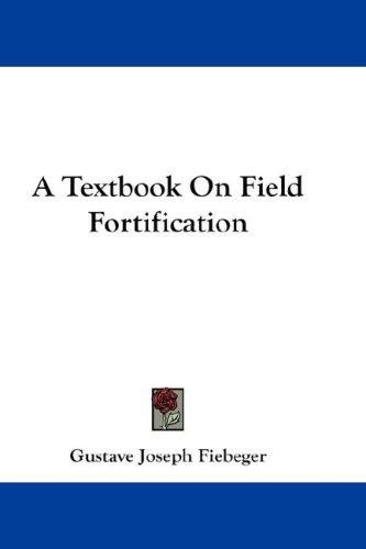 A Textbook On Field Fortification