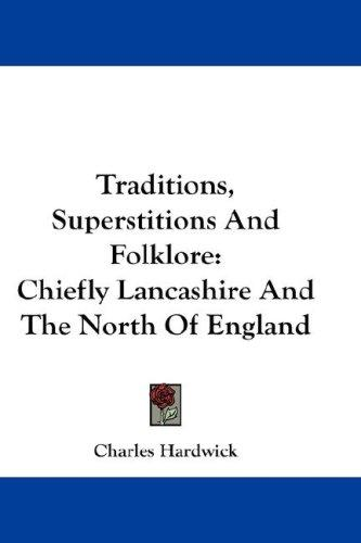 Traditions, Superstitions And Folklore