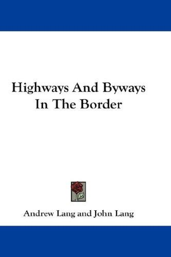 Download Highways And Byways In The Border
