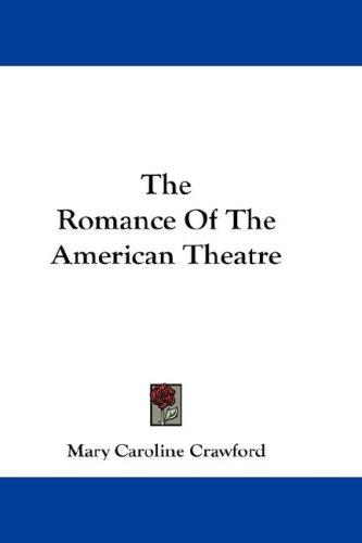 Download The Romance Of The American Theatre