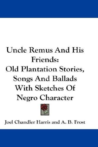 Download Uncle Remus And His Friends