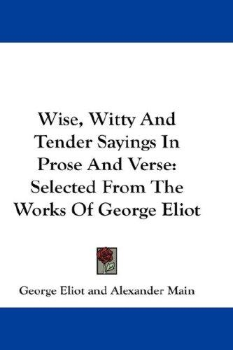 Wise, Witty And Tender Sayings In Prose And Verse