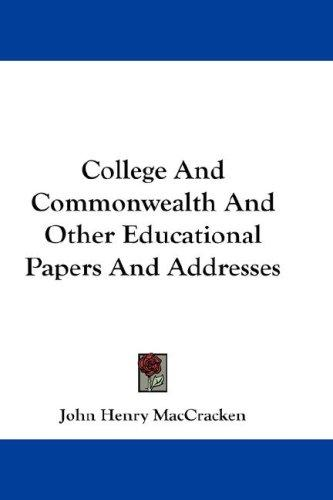 College And Commonwealth And Other Educational Papers And Addresses