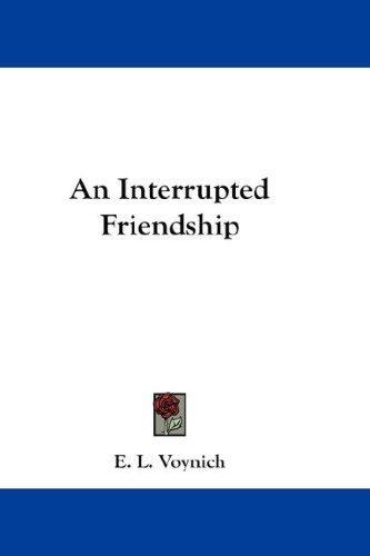 An Interrupted Friendship
