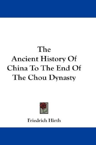 Download The Ancient History Of China To The End Of The Chou Dynasty