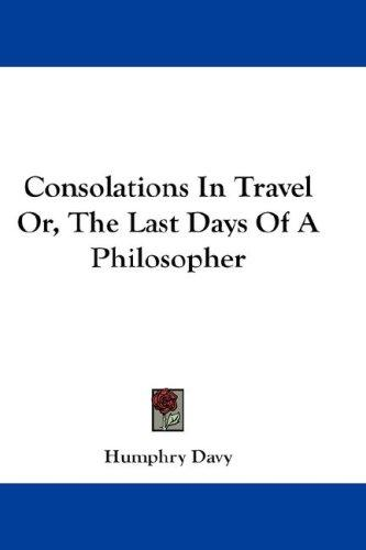 Download Consolations In Travel Or, The Last Days Of A Philosopher