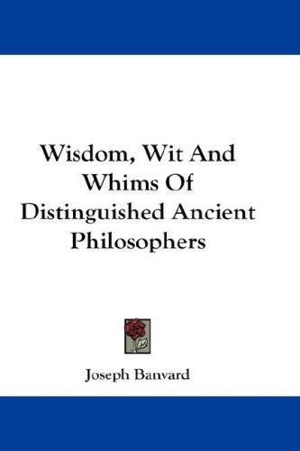 Download Wisdom, Wit And Whims Of Distinguished Ancient Philosophers