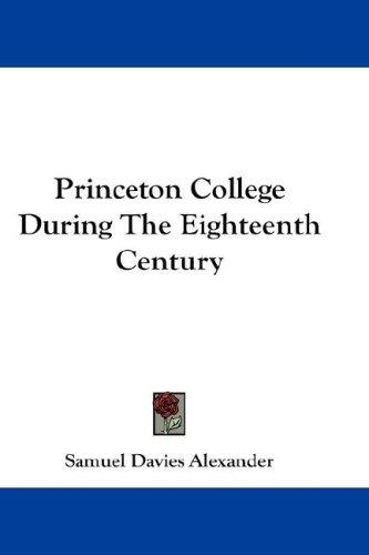 Princeton College During The Eighteenth Century