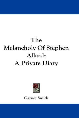 The Melancholy Of Stephen Allard