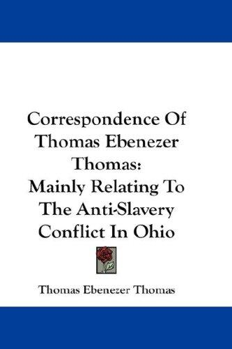Correspondence Of Thomas Ebenezer Thomas