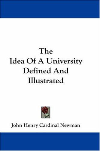 The Idea Of A University Defined And Illustrated