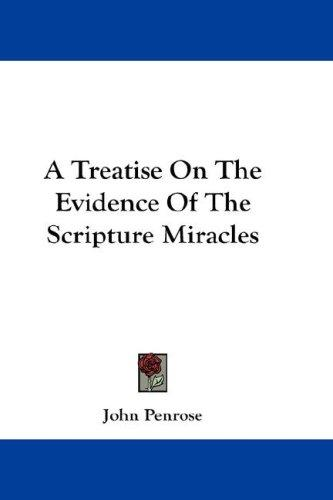 A Treatise On The Evidence Of The Scripture Miracles