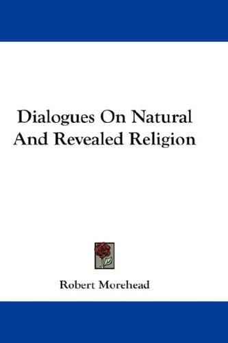Dialogues On Natural And Revealed Religion