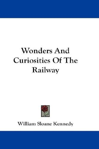 Download Wonders And Curiosities Of The Railway