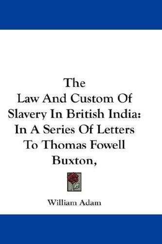 The Law And Custom Of Slavery In British India