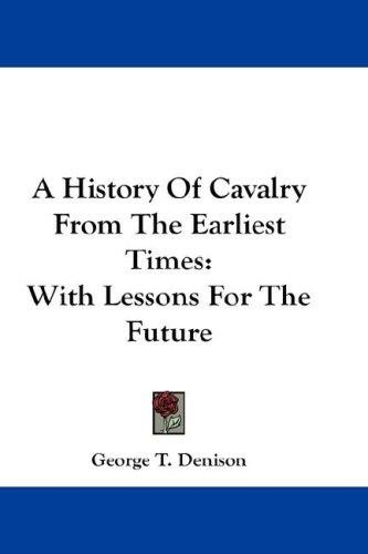 A History Of Cavalry From The Earliest Times