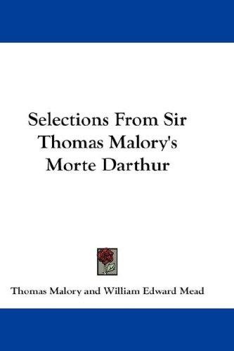Selections From Sir Thomas Malory's Morte Darthur by Sir Thomas Malory