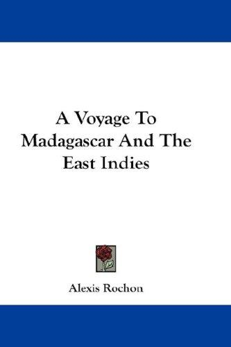 A Voyage To Madagascar And The East Indies