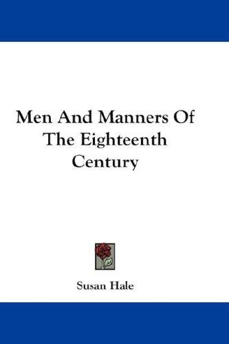 Men And Manners Of The Eighteenth Century