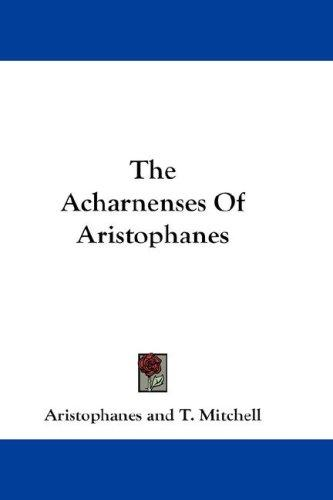 Download The Acharnenses Of Aristophanes