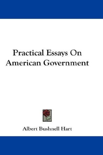 Download Practical Essays On American Government