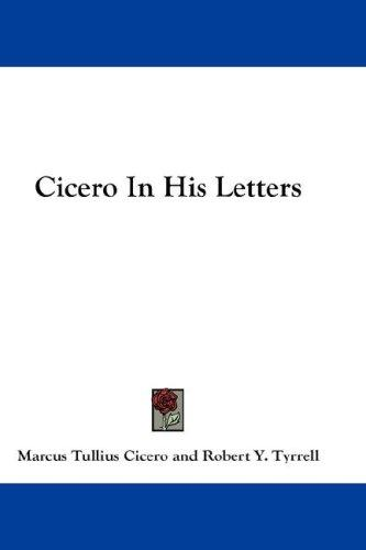 Cicero In His Letters