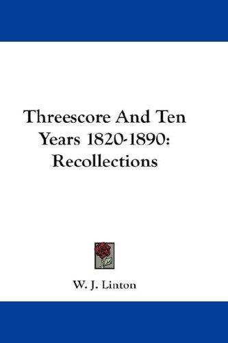 Download Threescore And Ten Years 1820-1890