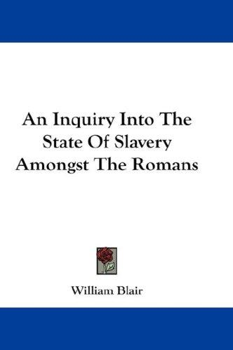 Download An Inquiry Into The State Of Slavery Amongst The Romans