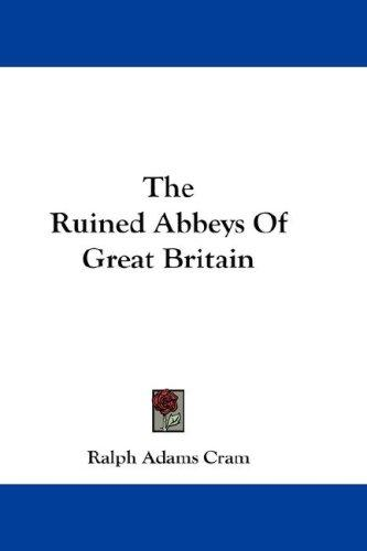Download The Ruined Abbeys Of Great Britain