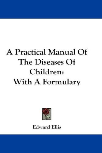 Download A Practical Manual Of The Diseases Of Children