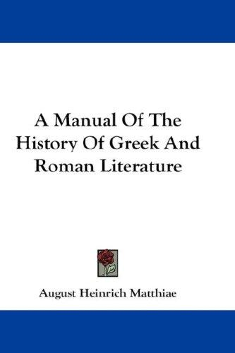 Download A Manual Of The History Of Greek And Roman Literature
