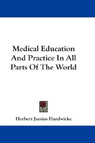 Download Medical Education And Practice In All Parts Of The World