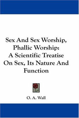 Download Sex And Sex Worship, Phallic Worship