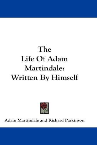 Download The Life Of Adam Martindale