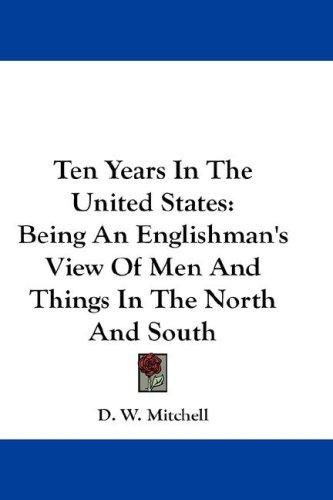 Ten Years In The United States