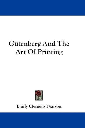 Gutenberg And The Art Of Printing