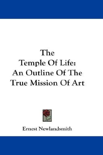 The Temple Of Life by Ernest Newlandsmith
