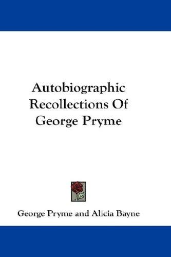 Autobiographic Recollections Of George Pryme