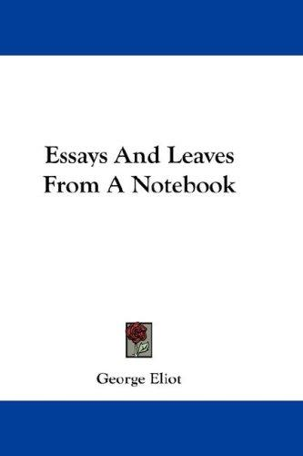 Essays And Leaves From A Notebook